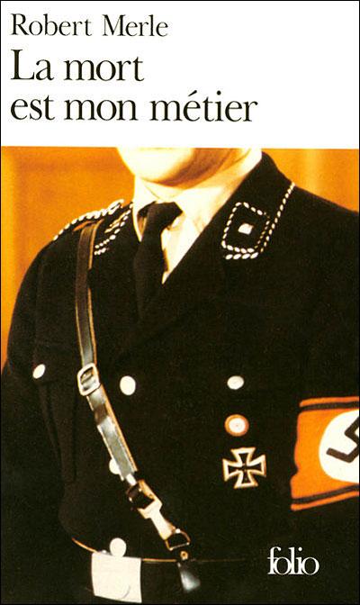 La-mort-est-mon-metier-robert-merle-folio-seconde guerre mondiale