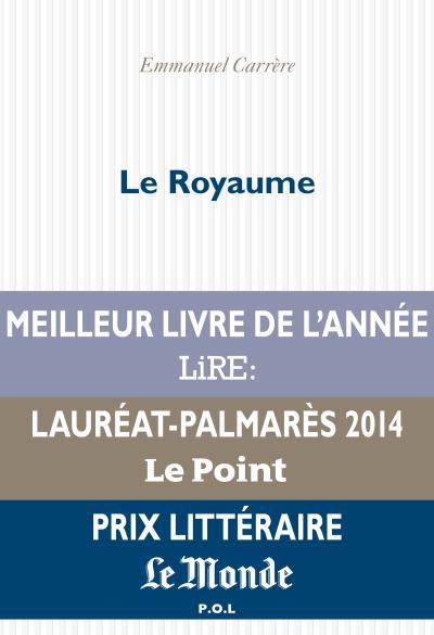 Le-royaume-emmanuel carrère-éditions pol- prix littéraire