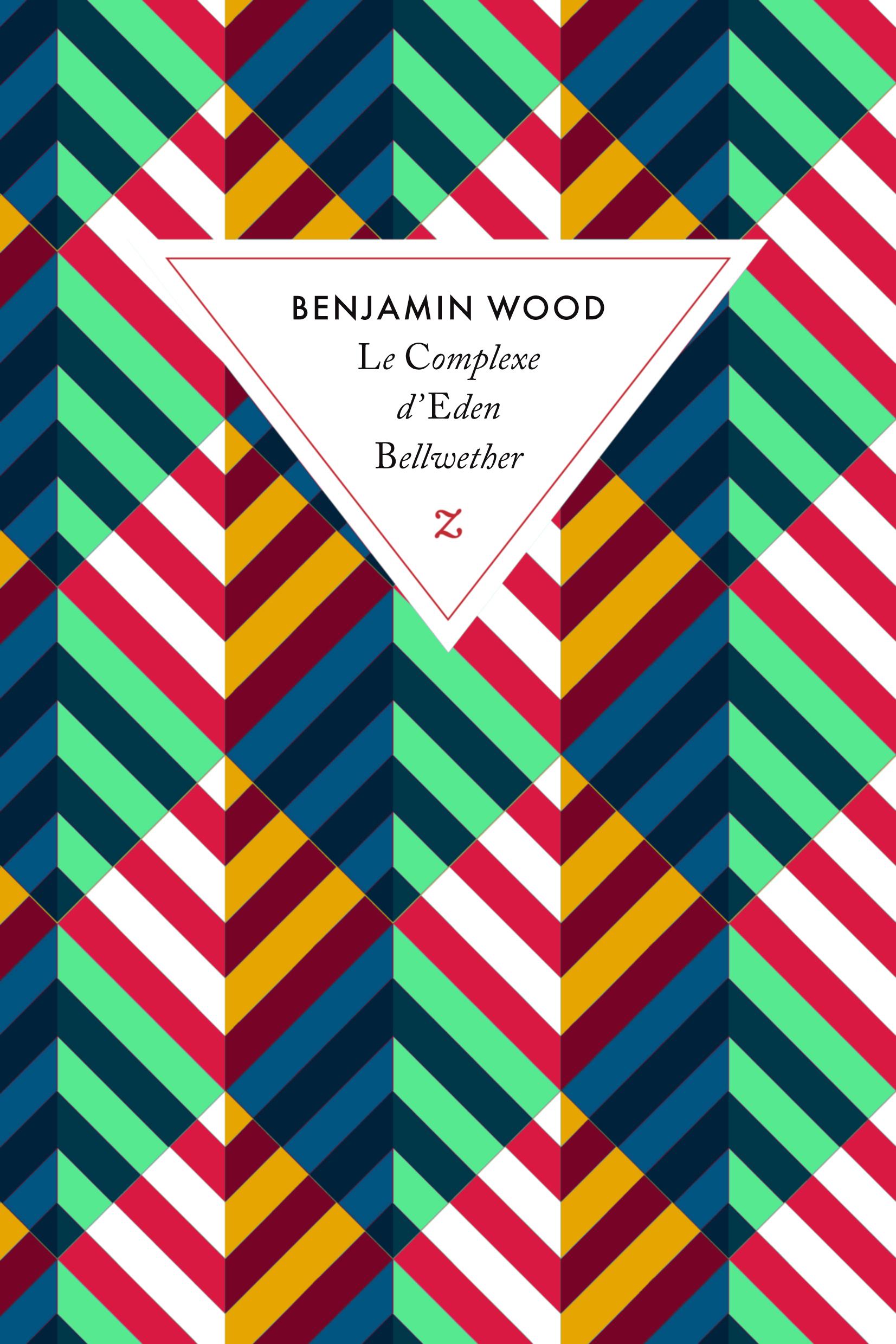 le-complexe-d'eden-bellwether-benjamin-wood-editions-zulma