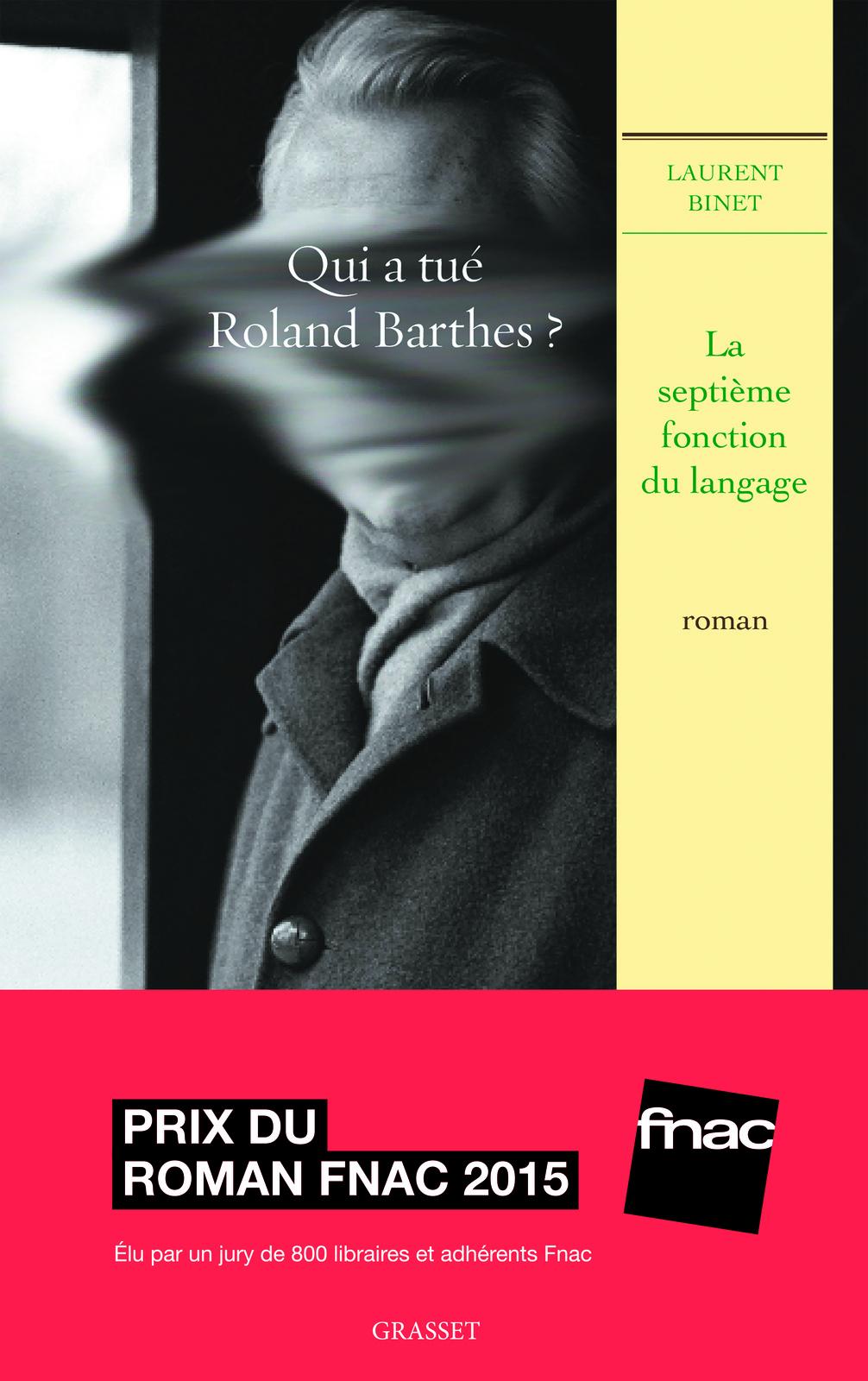 la septième fonction du langage - laurent binet - Qui a tué Roland Barthes? - Editions Grasset