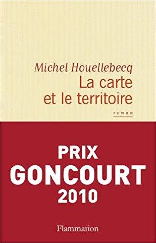 la carte et le territoire - michel houellebecq - editions flammarion - prix goncourt 2010