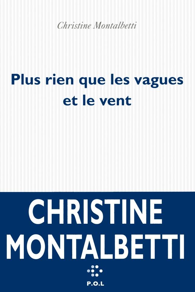 plus rien que les vagues et le vent - christine montalbetti - editions POL - prix livre et mer
