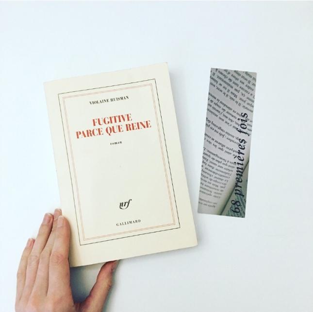 Fugitive parce que reine, Violaine Huisman, Gallimard, 68 premières fois, the unamed bookshelf