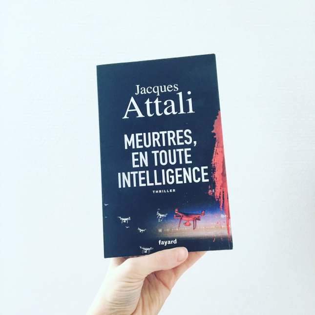 Meurtres, en toute intelligence - Jacques Attali - Fayard - Babelio - Masse Critique