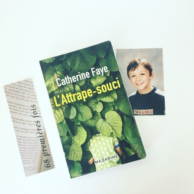 L'Attrape-souci - Catherine Faye - Editions Mazarine - 68 premières fois