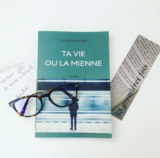 Ta vie ou la mienne, Guillaume Para, 68 premières fois Hiver 2018 Premier roman