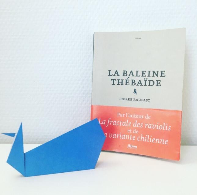 La baleine thébaïde Pierre Raufast Alma Editeur