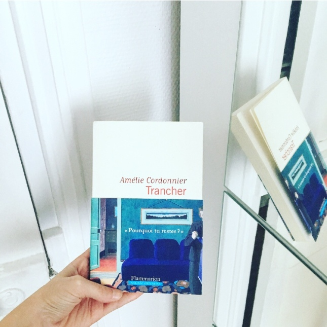 Amélie Cordonnier Trancher Rentrée littéraire 2018 Editions Flammarion 68 premières fois The Unamed Bookshelf