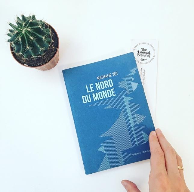 Le Nord du Monde Nathalie Yot Editions la Contre Allée 68 premières fois Rentrée littéraire 2018 The Unamed Bookshelf
