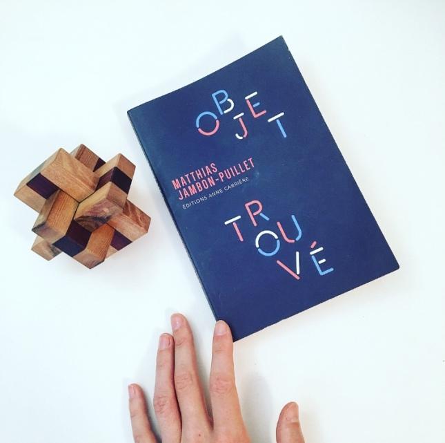 Objet trouvé Matthias Jambon-Puillet Editions Anne Carrière 68 premières fois premier roman Rentrée littéraire 2018 The Unamed Bookshelf