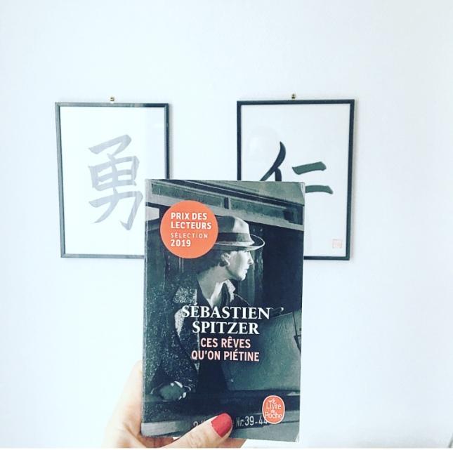 Ces rêves qu'on piétine, Sébastien Spitzer, Livre de Poche, Prix des Lecteurs 2019, The Unamed Bookshelf