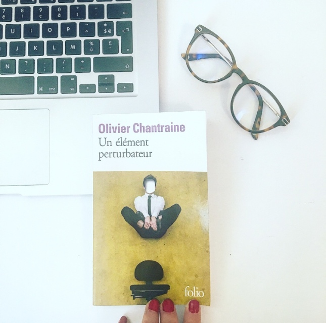 Olivier Chantraine Un élément perturbateur Folio 2019 The Unamed Bookshelf