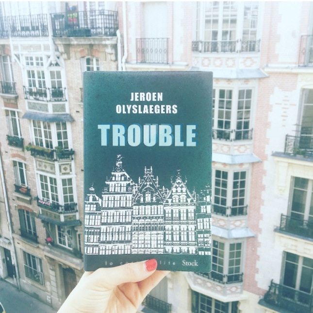 Trouble, Jeroan Olyslaegers Editions Stock 2019 The Unamed Bookshelf
