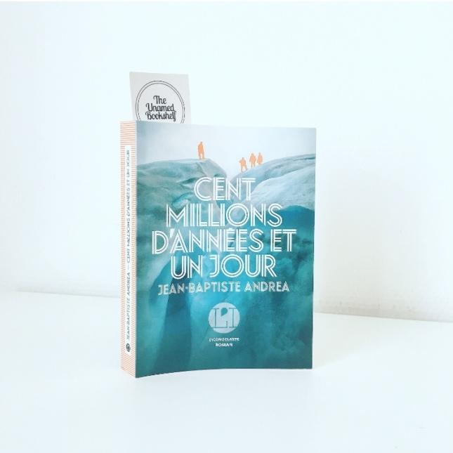 Cent millions d'années et un jour Jean-Baptiste Andrea Editions de L'Iconoclaste Rentrée littéraire 2019 The Unamed Bookshelf