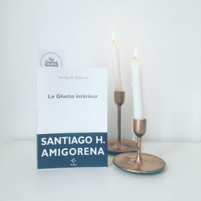Le Ghetto intérieur Santiago H. Amigorena Editions P.O.L Rentrée littéraire 2019 The Unamed Bookshelf Grand Prix des Lectrices Elle 2020